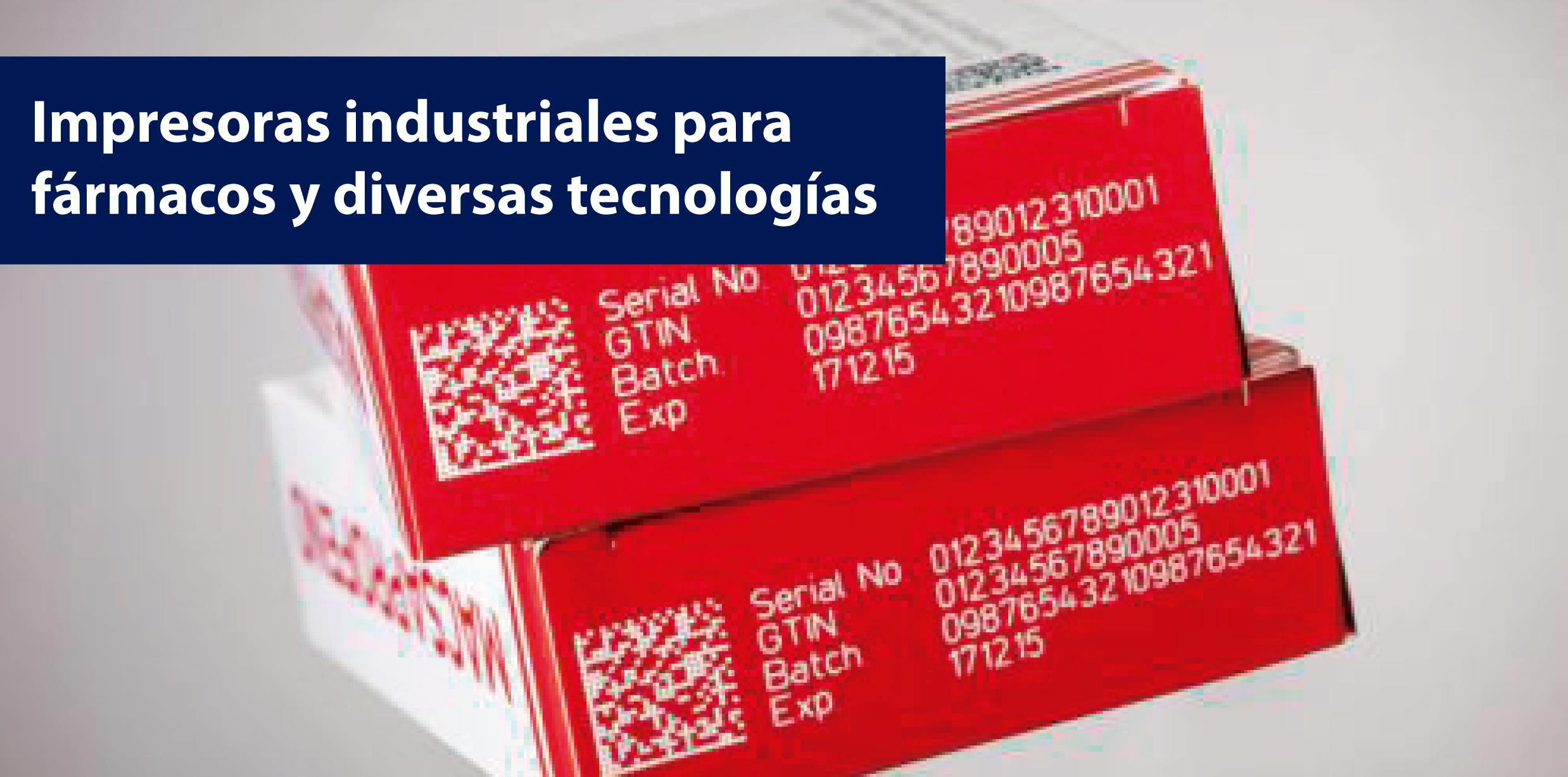 impresoras industriales para fármacos y diversas tecnologías